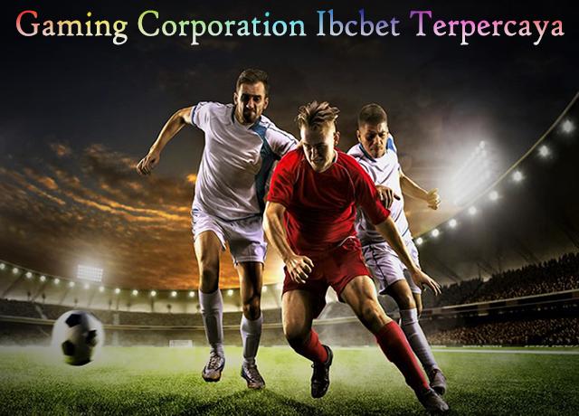 Gaming Corporation Ibcbet Terpercaya