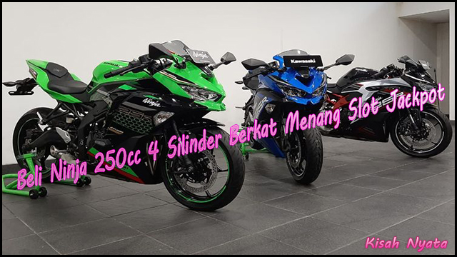 Beli Ninja 250cc 4 Silinder Berkat Menang Slot Jackpot